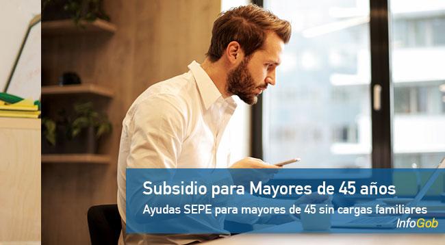 Subsidio para mayores de 45 años