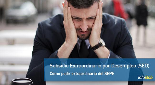 Subsidio Extraordinario por Desempleo (SED)