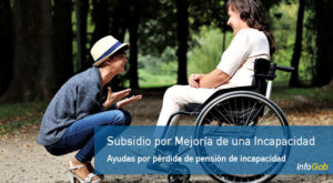 Subsidio por mejora de incapacidad