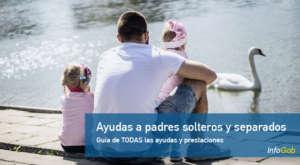 Ayudas a Padres solteros o separados