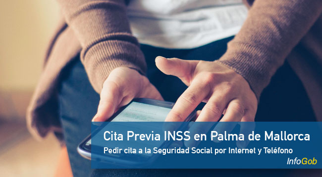 Cita previa con las oficinas del INSS en Palma de Mallorca