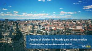 Ayudas al Alquiler en Madrid para rentas medias