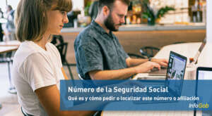 Qué es y donde encontrar o cómo pedir el número de la Seguridad Social