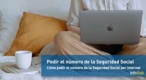 Pedir el número de la Seguridad Social por internet